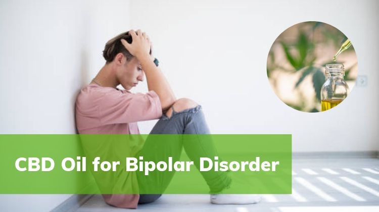 CBD Oil for Bipolar Disorder: Can it Help?
